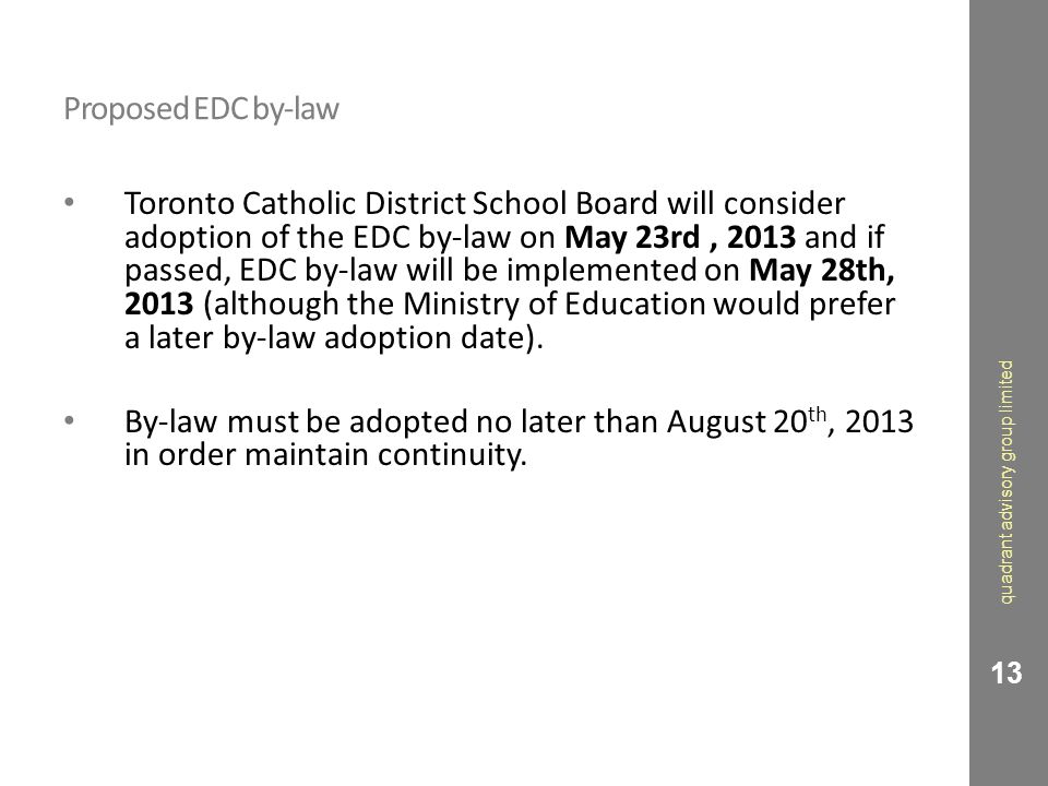 Proposed EDC by-law Toronto Catholic District School Board will consider adoption of the EDC by-law on May 23rd, 2013 and if passed, EDC by-law will b