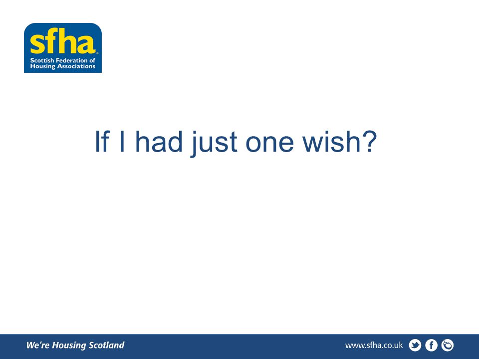 If I had just one wish?