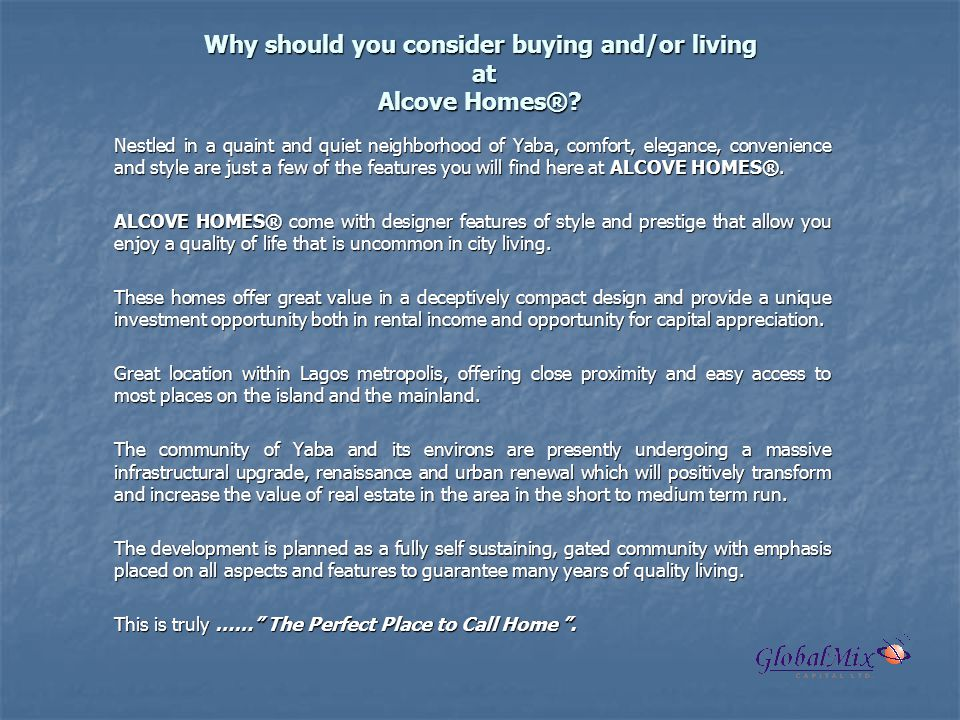 Why should you consider buying and/or living at Alcove Homes®.