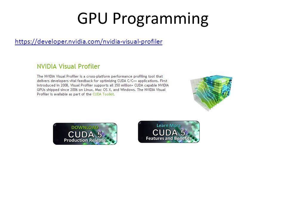 GPU Programming https://developer.nvidia.com/nvidia-visual-profiler