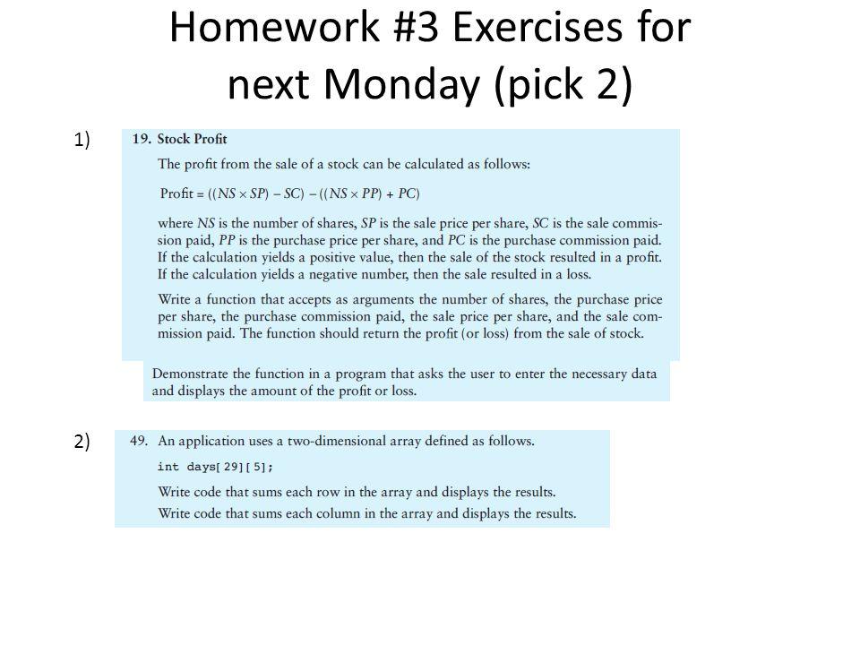 Homework #3 Exercises for next Monday (pick 2) 1) 2)