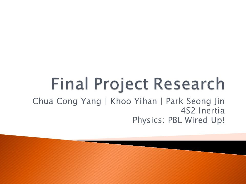 Chua Cong Yang | Khoo Yihan | Park Seong Jin 4S2 Inertia Physics: PBL Wired Up!