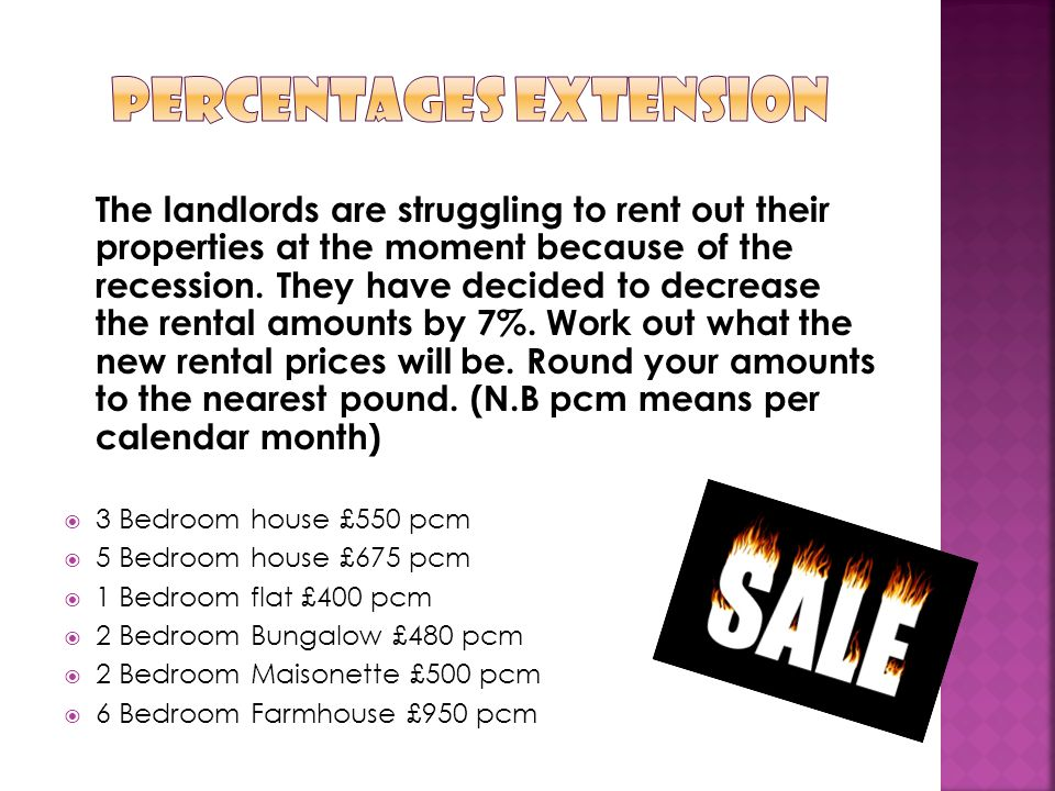 The landlords are struggling to rent out their properties at the moment because of the recession.