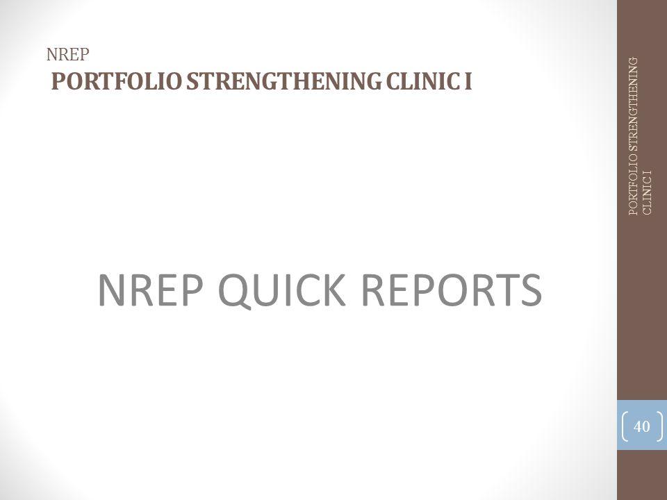 NREP QUICK REPORTS NREP PORTFOLIO STRENGTHENING CLINIC I 40 PORTFOLIO STRENGTHENING CLINIC I