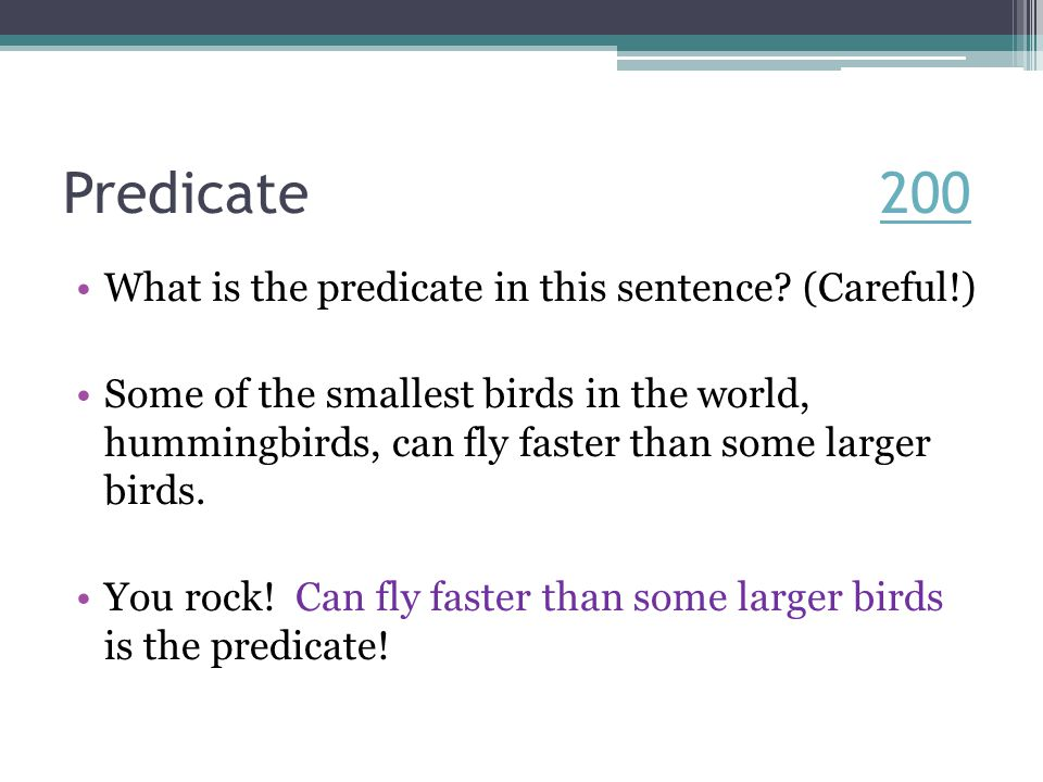 Predicate 200200 What is the predicate in this sentence.