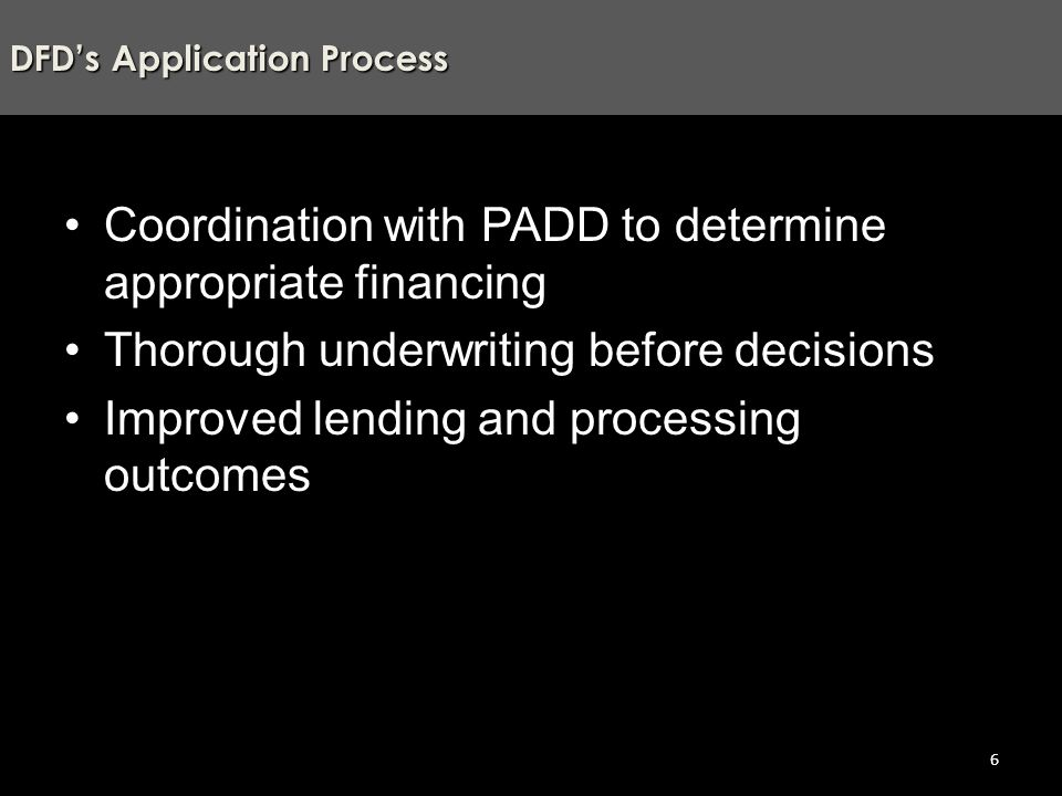 1.Threshold - clear, objective criteria 2.Feasibility/sustainability analysis, through underwriting 3.Project prioritization 4.Funding decisions Four Step Process for Decisions 7