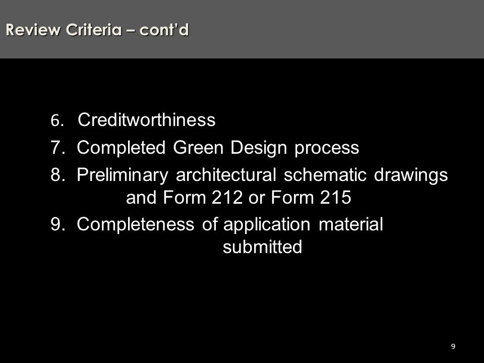 6. Creditworthiness 7. Completed Green Design process 8.