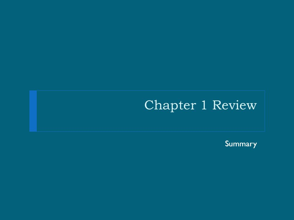 Chapter 1 Review Summary