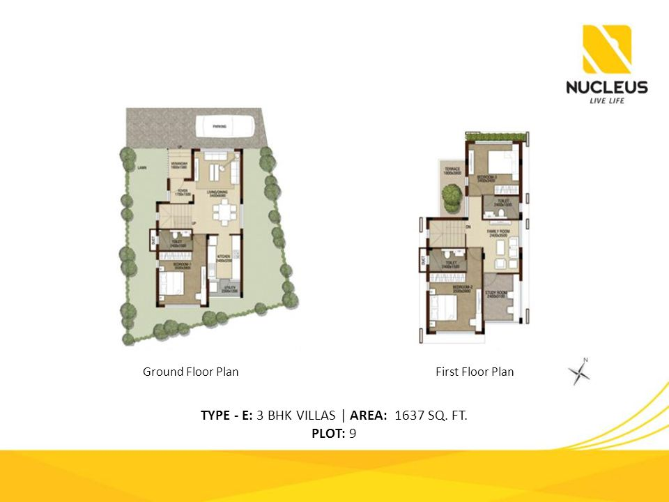 TYPE - E: 3 BHK VILLAS | AREA: 1637 SQ. FT. PLOT: 9 Ground Floor PlanFirst Floor Plan
