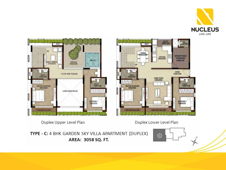 Duplex Upper Level PlanDuplex Lower Level Plan TYPE - C: 4 BHK GARDEN SKY VILLA APARTMENT (DUPLEX) AREA: 3058 SQ.