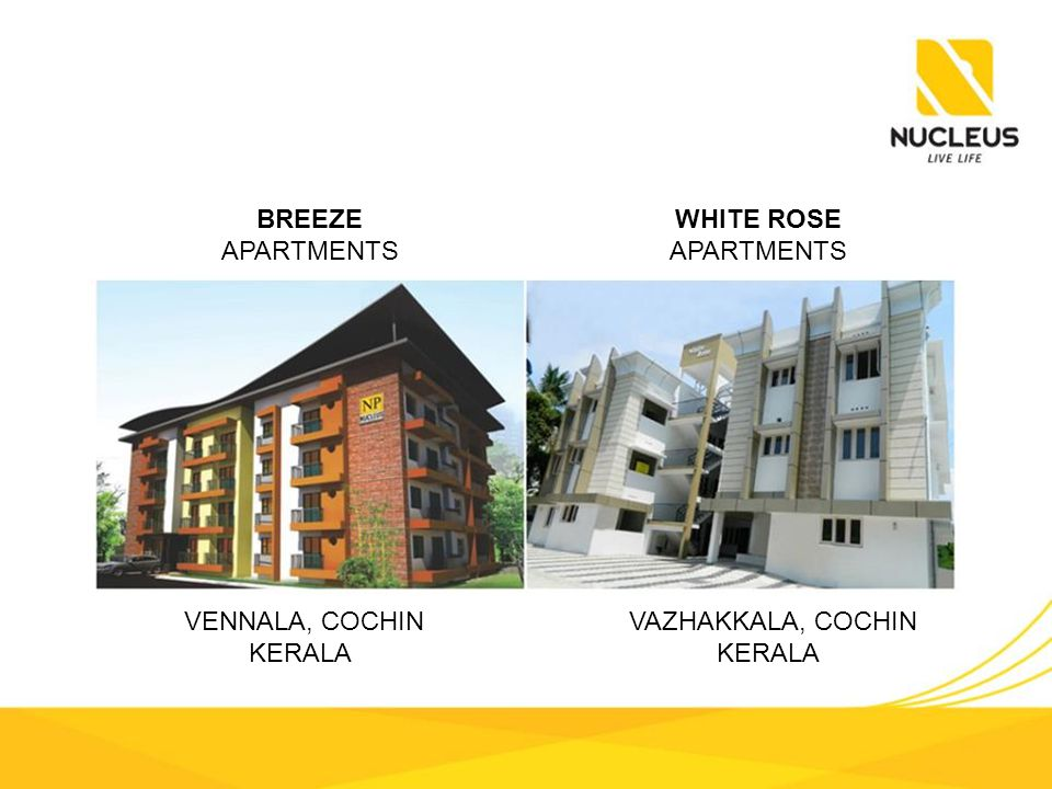BREEZE APARTMENTS WHITE ROSE APARTMENTS VENNALA, COCHIN KERALA VAZHAKKALA, COCHIN KERALA