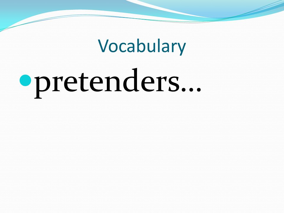 Vocabulary pretenders…