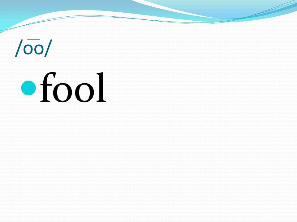/oo/ fool