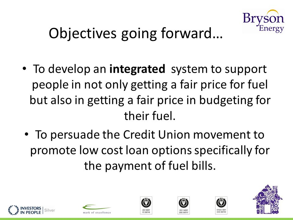 Objectives going forward… To develop an integrated system to support people in not only getting a fair price for fuel but also in getting a fair price in budgeting for their fuel.