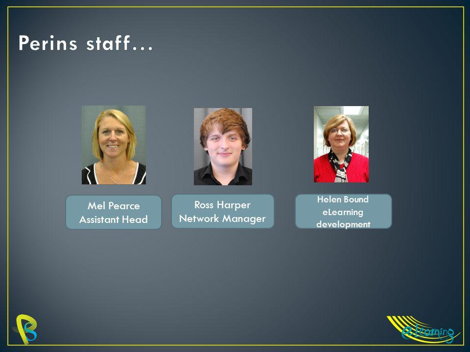Mel Pearce Assistant Head Ross Harper Network Manager Helen Bound eLearning development