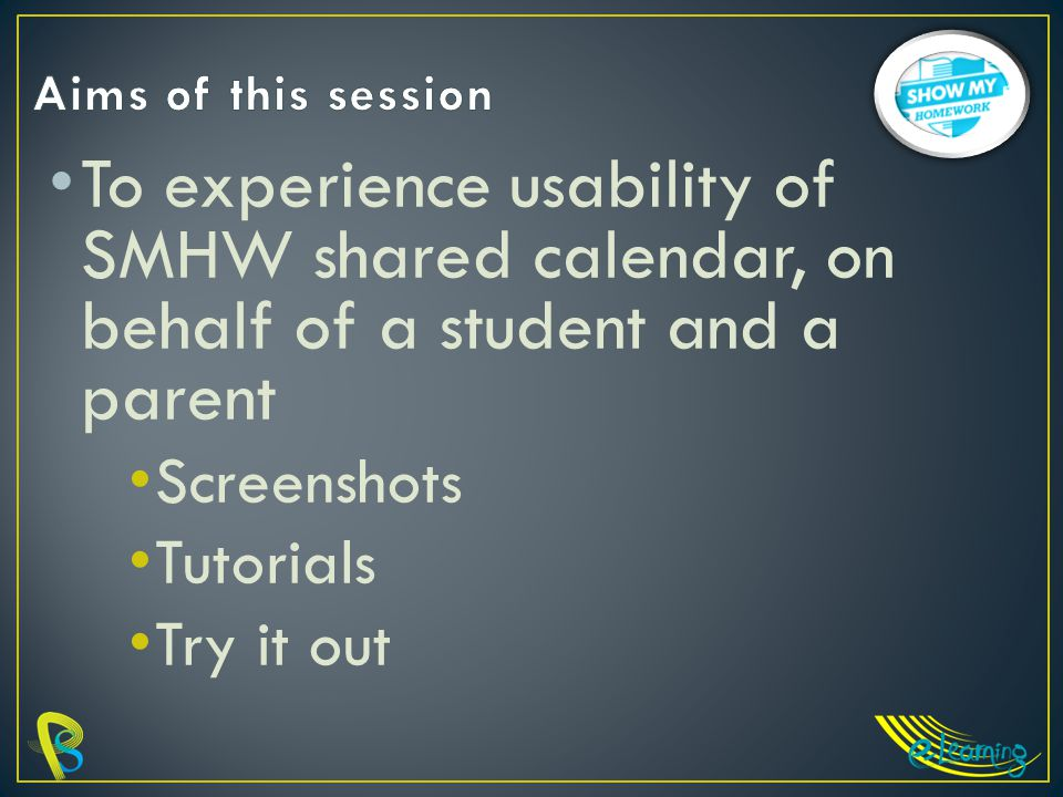 To experience usability of SMHW shared calendar, on behalf of a student and a parent Screenshots Tutorials Try it out