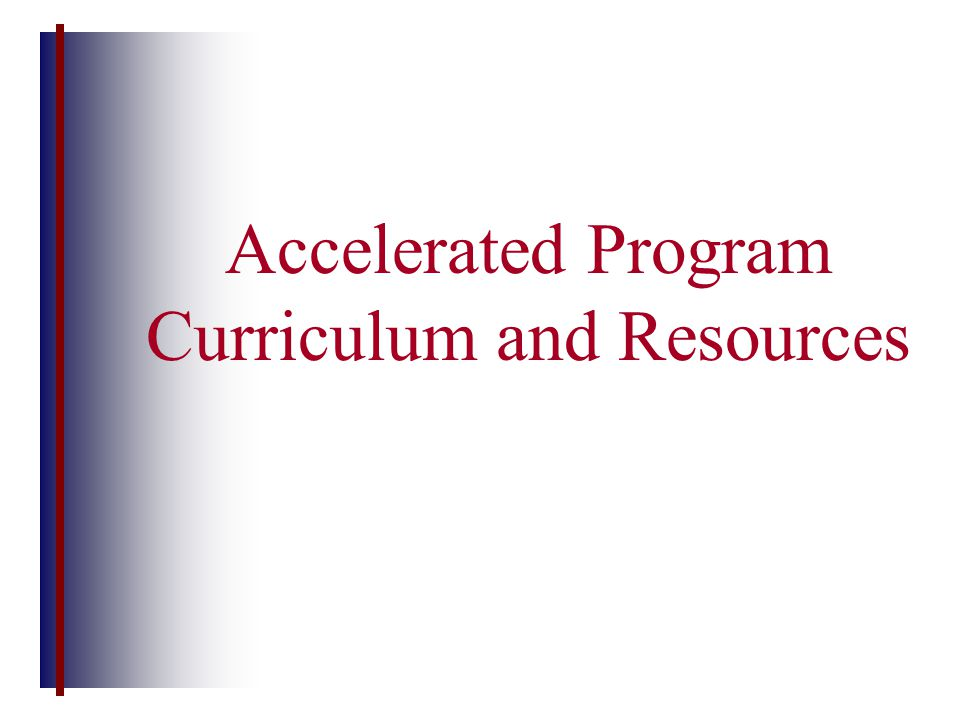 Accelerated Program Curriculum and Resources