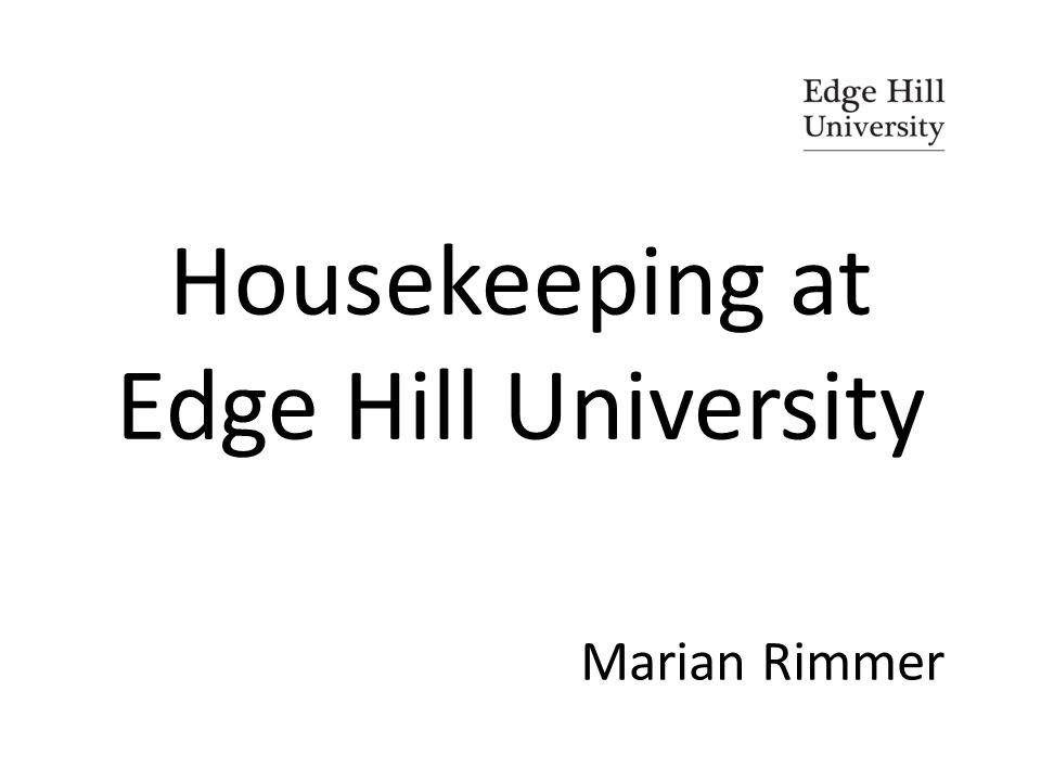 Housekeeping at Edge Hill University Marian Rimmer