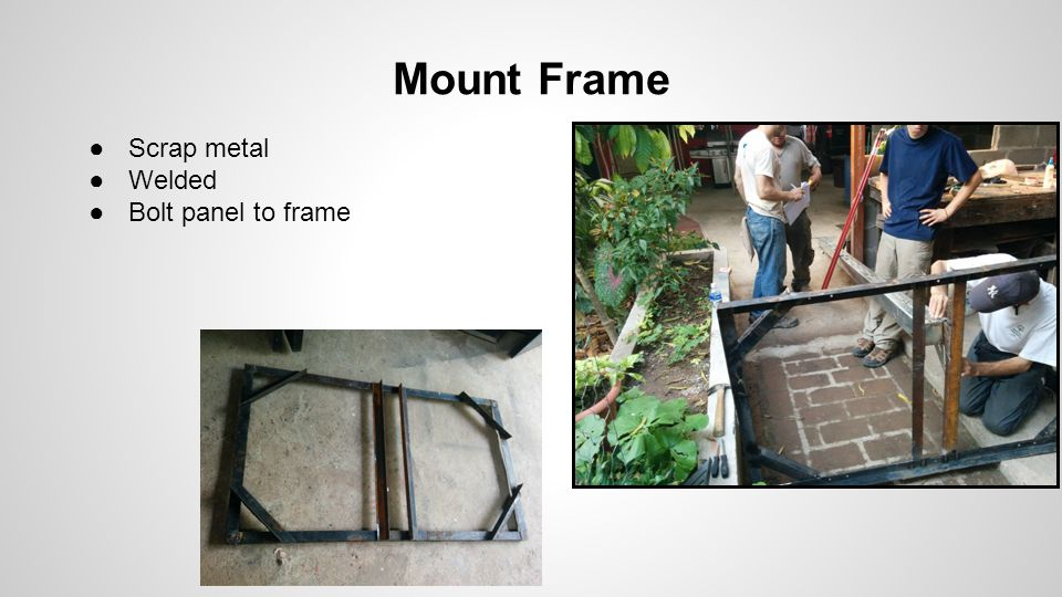 Mount Frame ●Scrap metal ●Welded ●Bolt panel to frame
