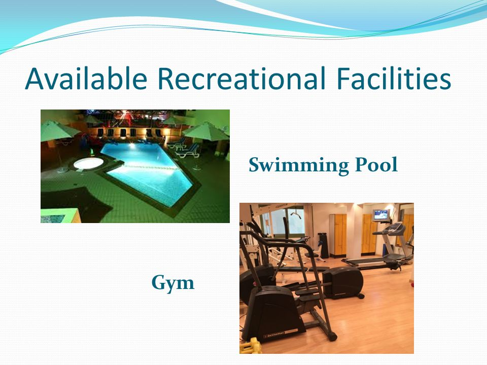 Available Recreational Facilities Swimming Pool Gym