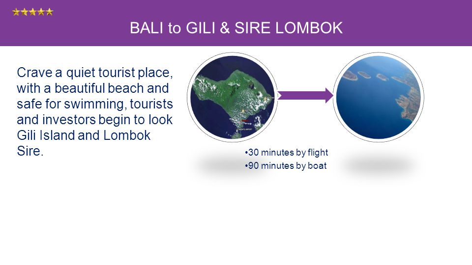 BALI to GILI & SIRE LOMBOK Crave a quiet tourist place, with a beautiful beach and safe for swimming, tourists and investors begin to look Gili Island and Lombok Sire.