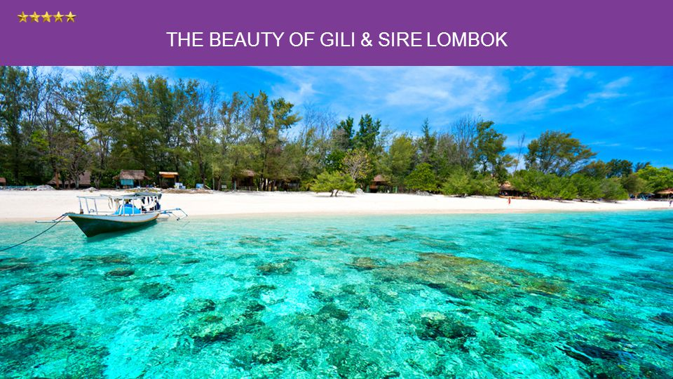 THE BEAUTY OF GILI & SIRE LOMBOK