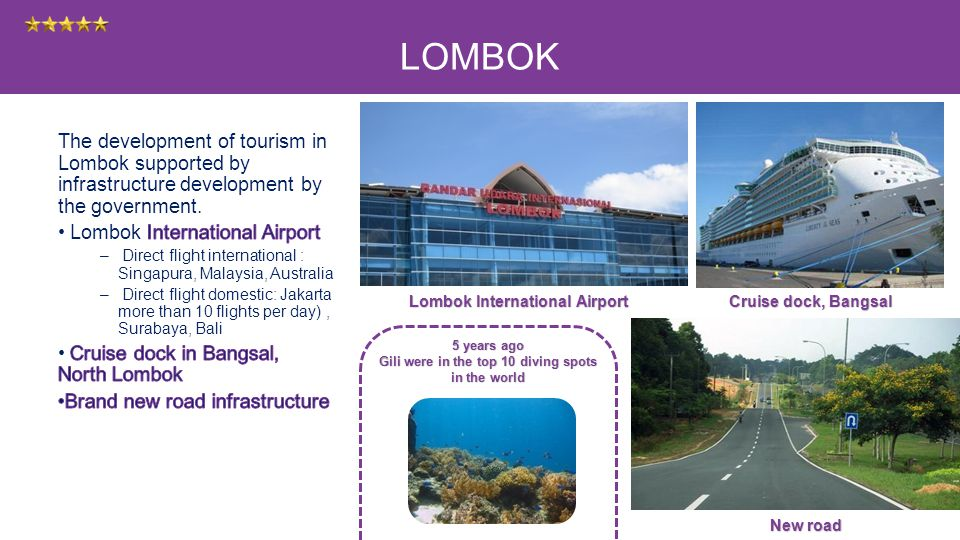 LOMBOK New road Cruise dock, Bangsal Lombok International Airport 5 years ago Gili were in the top 10 diving spots in the world
