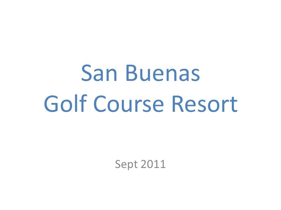 San Buenas Golf Course Resort Sept 2011