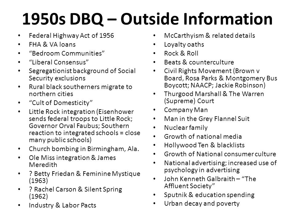 """1950s DBQ – Outside Information Federal Highway Act of 1956 FHA & VA loans """"Bedroom Communities"""" """"Liberal Consensus"""" Segregationist background of Soci"""