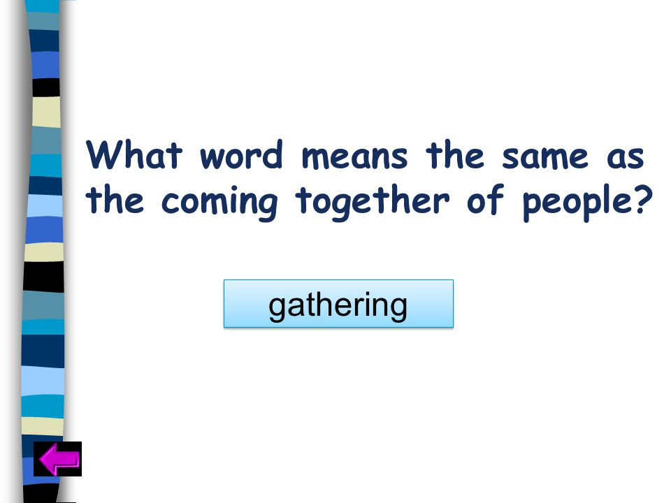 What word means the same as the coming together of people gathering