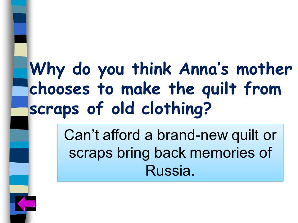 Why do you think Anna's family includes the quilt in their family celebrations.