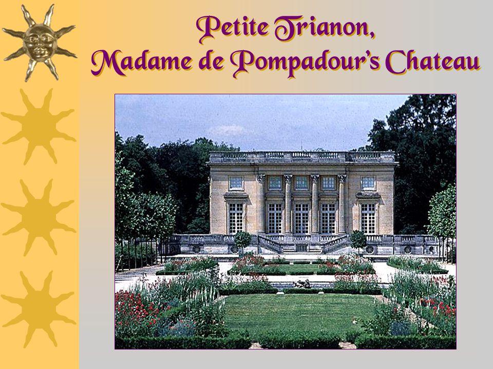 Petite Trianon, Madame de Pompadour's Chateau