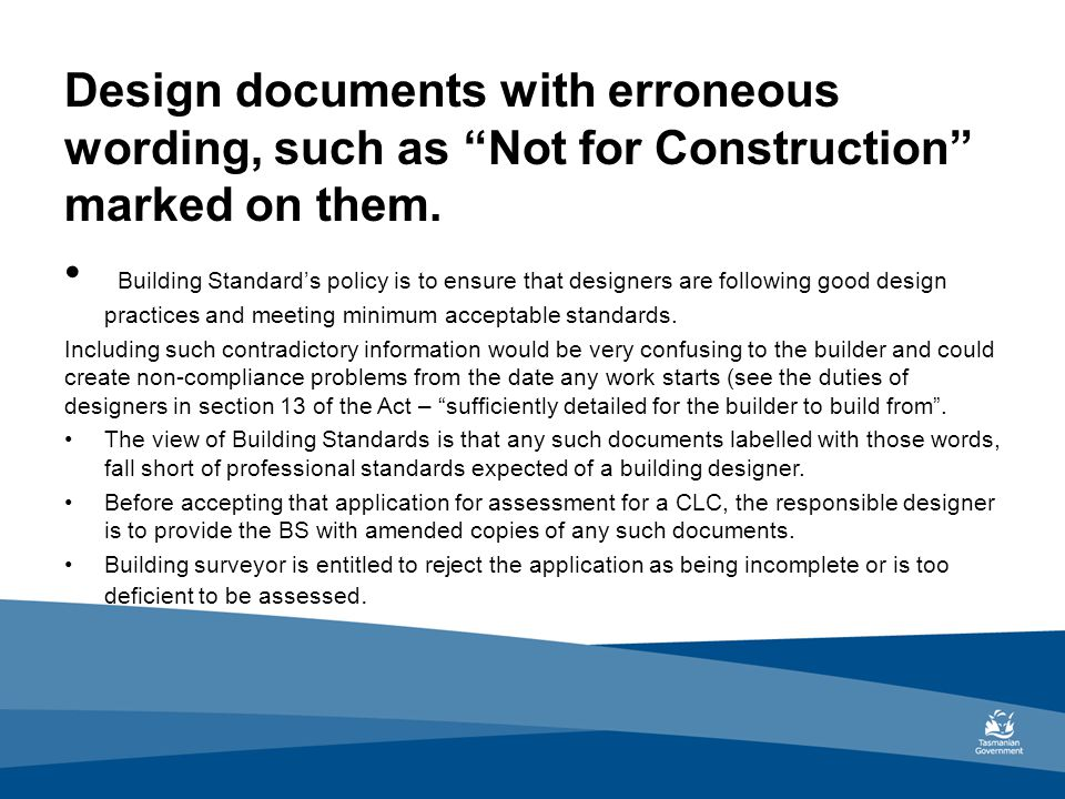 Design documents with erroneous wording, such as Not for Construction marked on them.