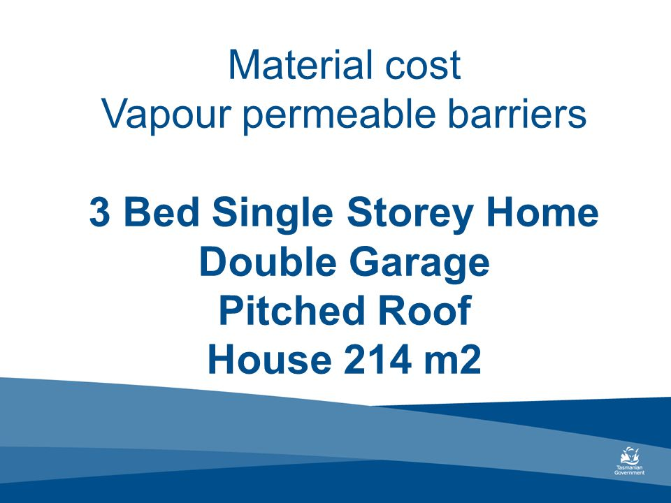 Material cost Vapour permeable barriers 3 Bed Single Storey Home Double Garage Pitched Roof House 214 m2