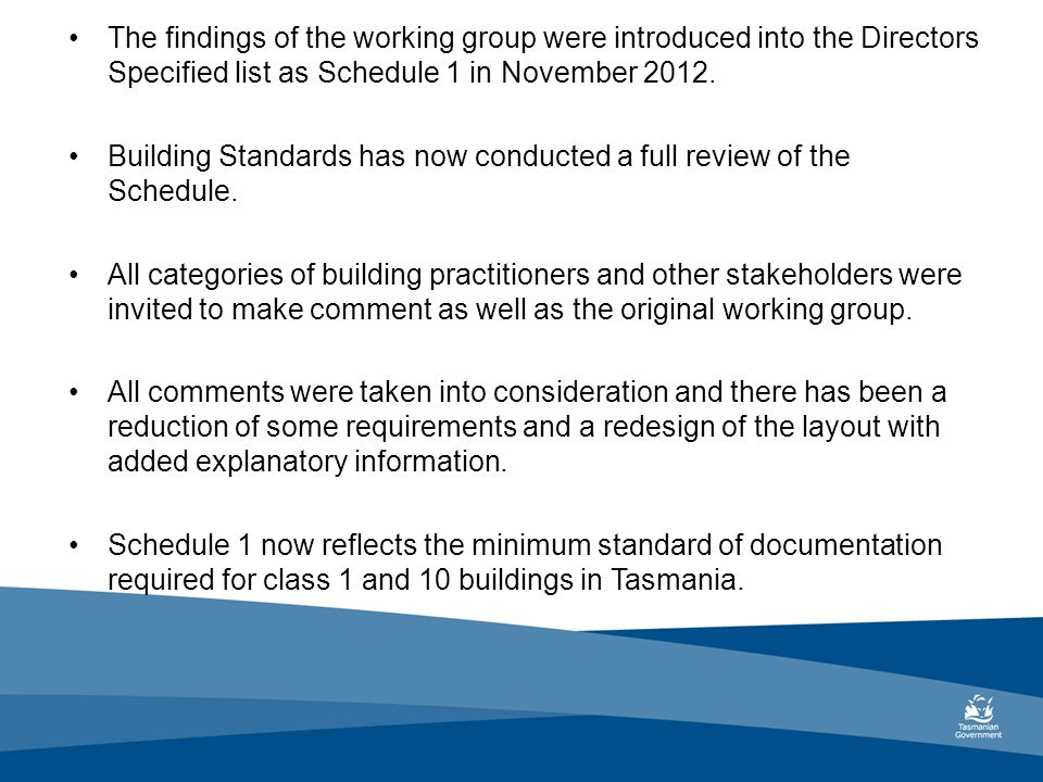The findings of the working group were introduced into the Directors Specified list as Schedule 1 in November 2012.