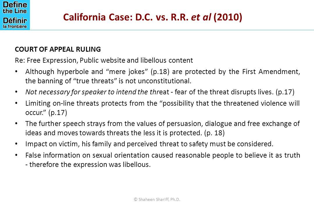 "California Case: D.C. vs. R.R. et al (2010) COURT OF APPEAL RULING Re: Free Expression, Public website and libellous content Although hyperbole and ""m"