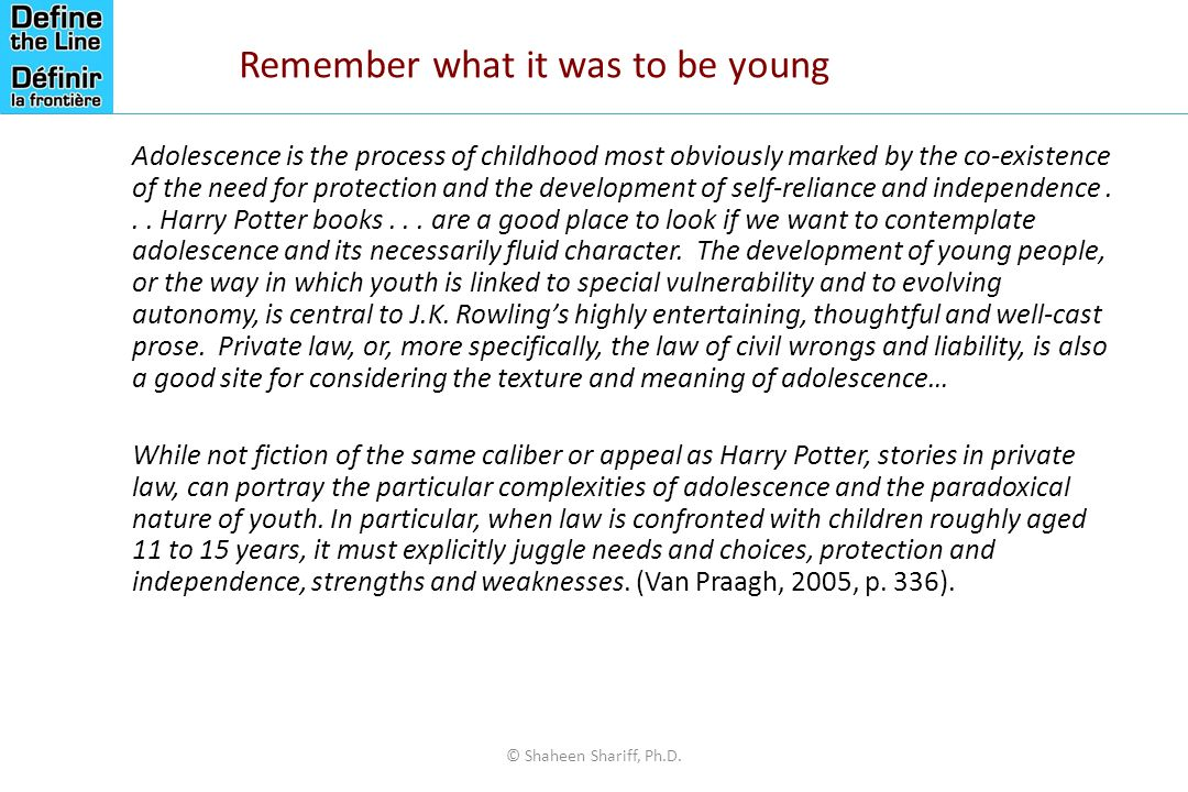 Remember what it was to be young Adolescence is the process of childhood most obviously marked by the co-existence of the need for protection and the development of self-reliance and independence...