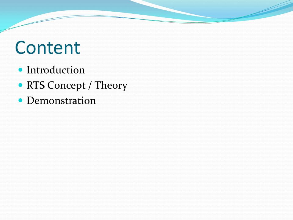 Content Introduction RTS Concept / Theory Demonstration