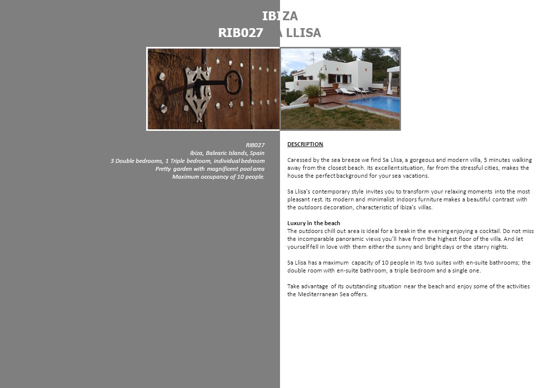 HIGHLIGHTSINFORMATION FEATURES MAIN FACTS Ibicenco style villa Villa with modern and sophisticated furniture.