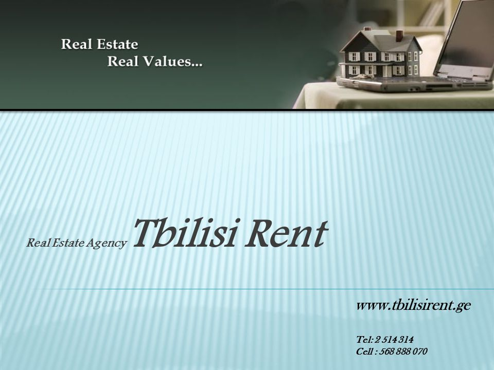 Real Estate Agency Tbilisi Rent www.tbilisirent.ge Tel: 2 514 314 Cell : 568 888 070