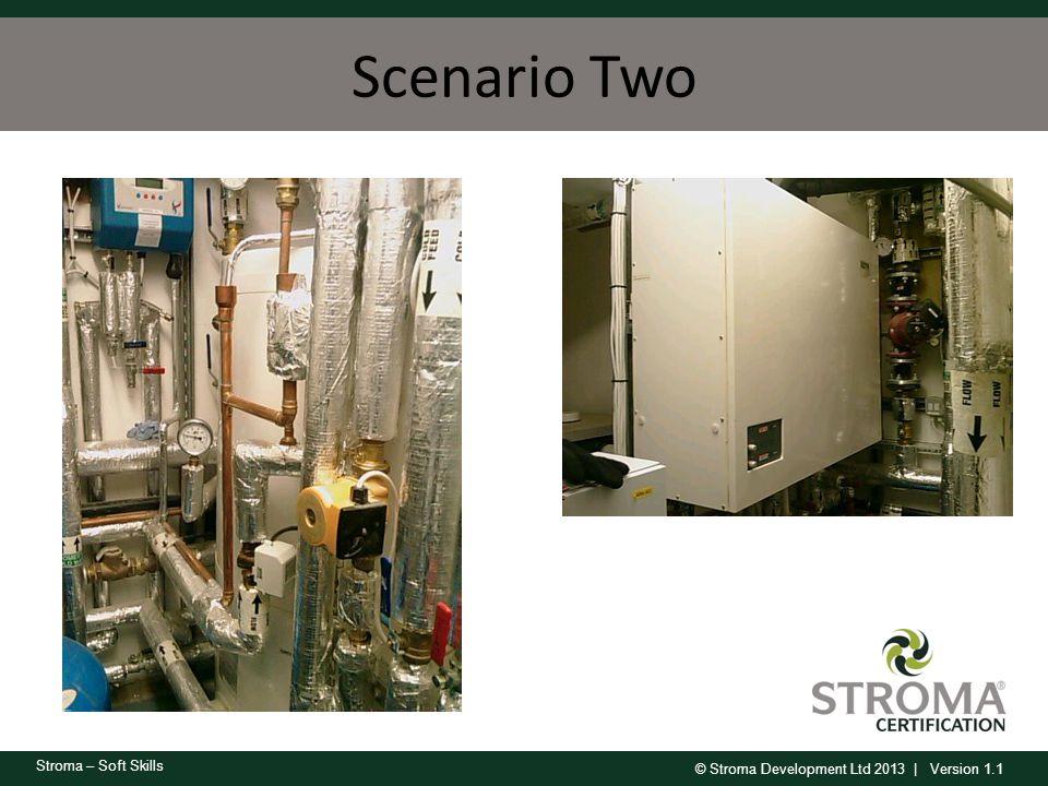 © Stroma Development Ltd 2013 | Version 1.1 Stroma – Soft Skills Scenario Two