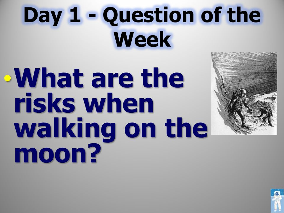 What are the risks when walking on the moon? What are the risks when walking on the moon?