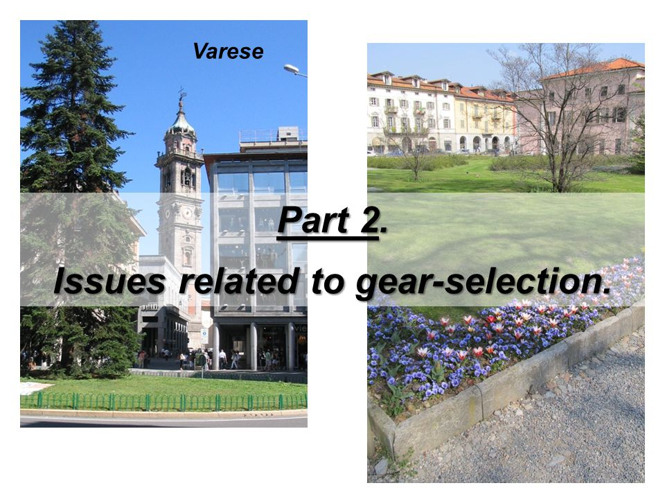 Varese Part 2. Issues related to gear-selection.