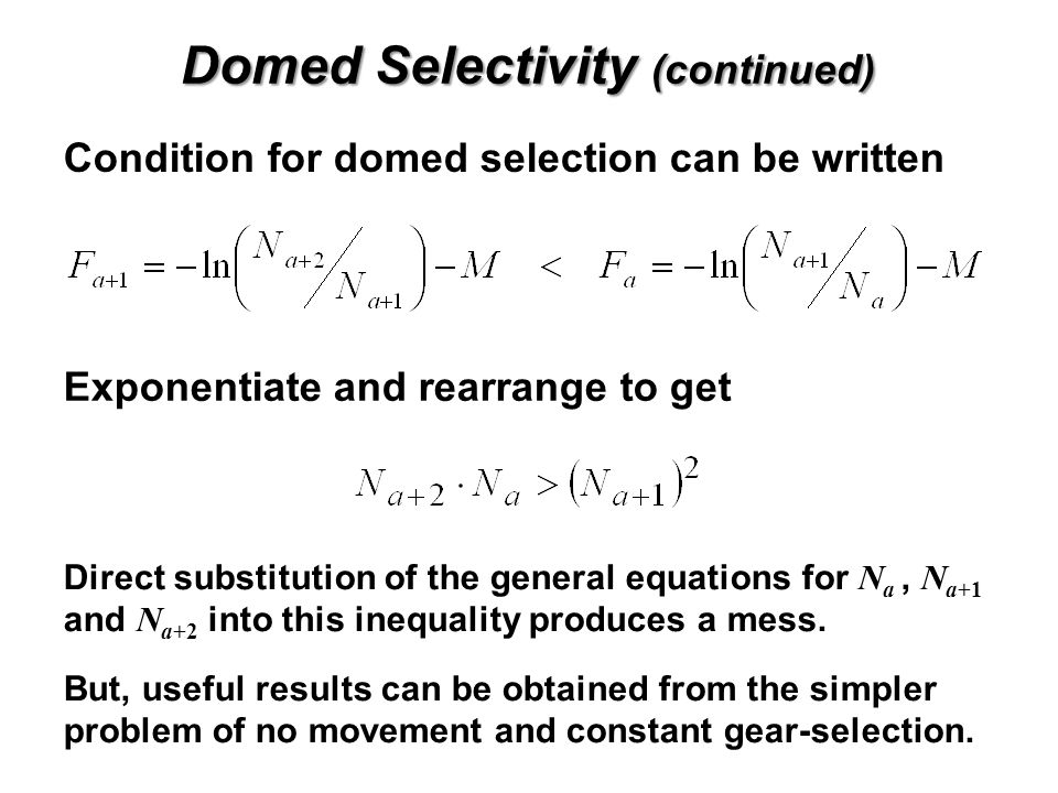 Domed Selectivity (continued) Condition for domed selection can be written Exponentiate and rearrange to get Direct substitution of the general equati