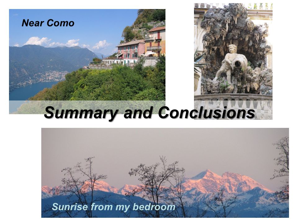 Near Como Sunrise from my bedroom Summary and Conclusions