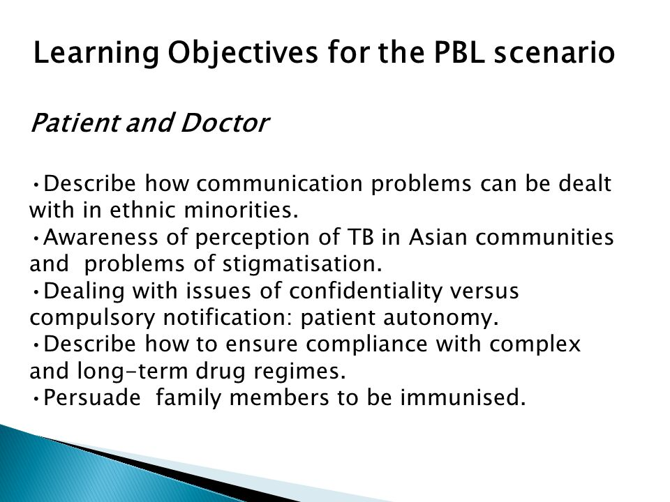 Learning Objectives for the PBL scenario Patient and Doctor Describe how communication problems can be dealt with in ethnic minorities. Awareness of p
