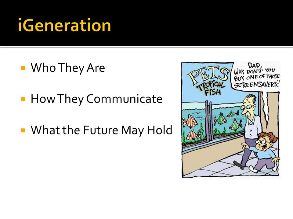  Who They Are  How They Communicate  What the Future May Hold