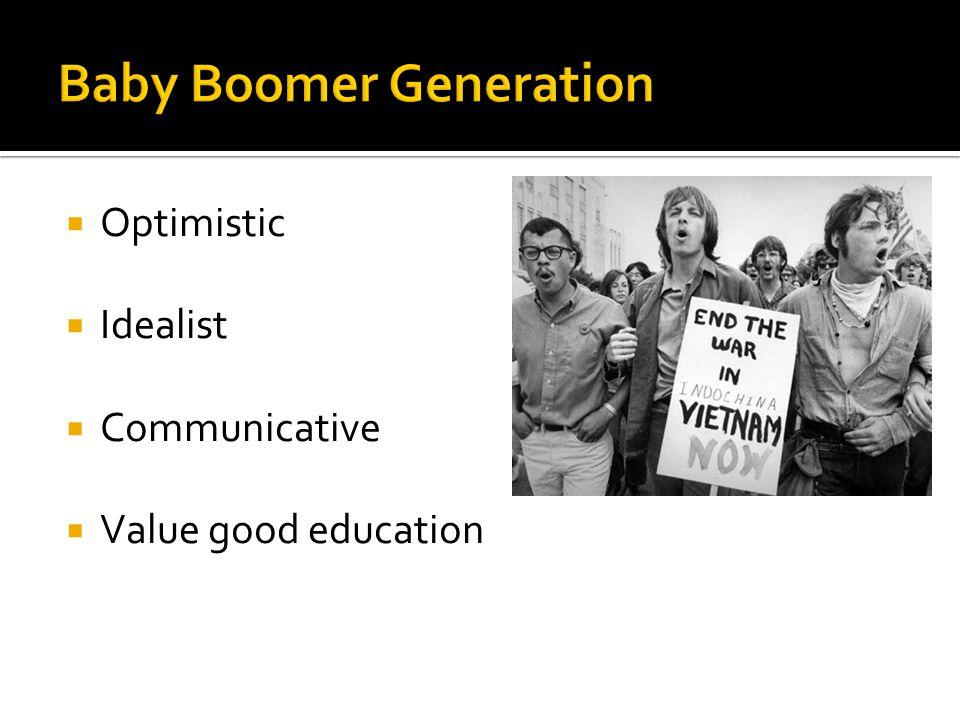  Optimistic  Idealist  Communicative  Value good education