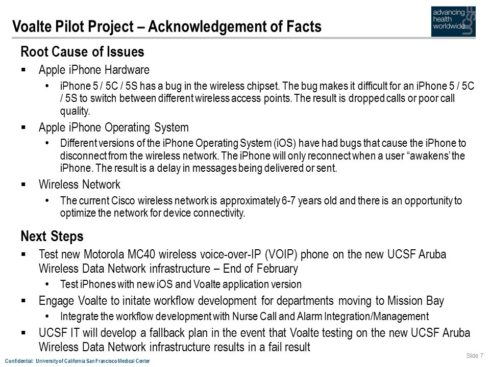 Confidential: University of California San Francisco Medical Center Root Cause of Issues  Apple iPhone Hardware iPhone 5 / 5C / 5S has a bug in the wireless chipset.