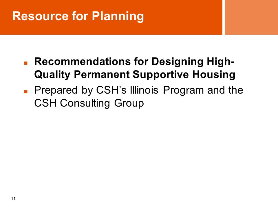 Resource for Planning Recommendations for Designing High- Quality Permanent Supportive Housing Prepared by CSH's Illinois Program and the CSH Consulting Group 11